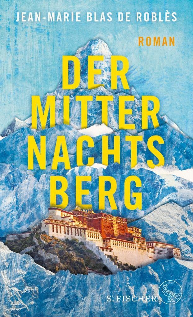Der Mitternachtsberg als Buch von Jean-Marie Blas de Roblès