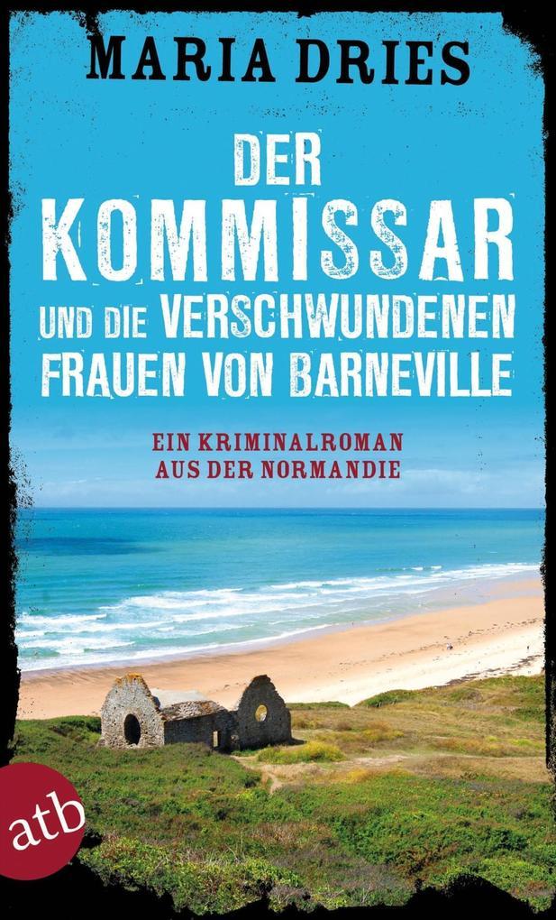 Der Kommissar und die verschwundenen Frauen von Barneville als eBook