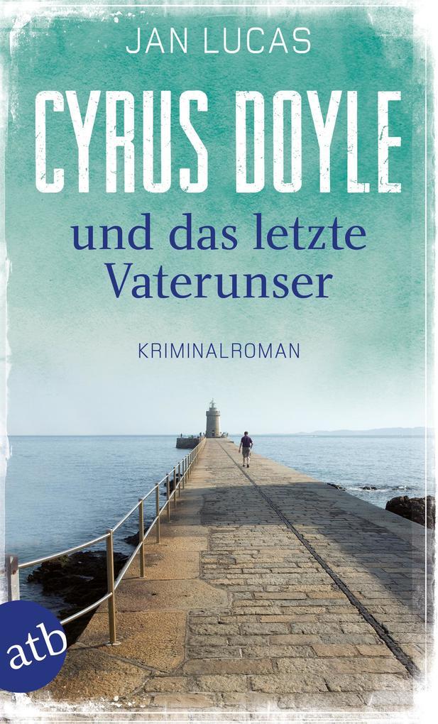 Cyrus Doyle und das letzte Vaterunser als eBook