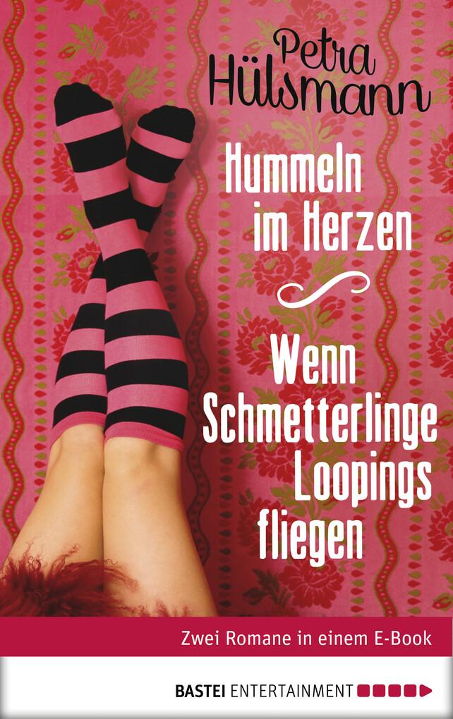 Hummeln im Herzen / Wenn Schmetterlinge Loopings fliegen als eBook