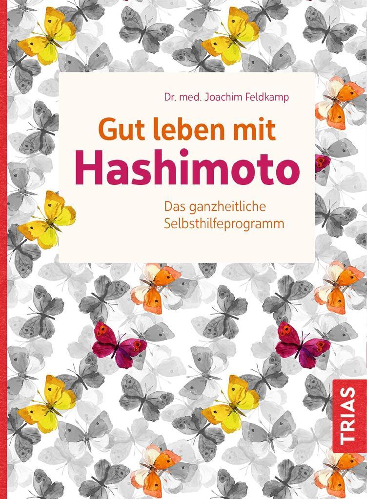 Gut leben mit Hashimoto als Buch von Joachim Feldkamp