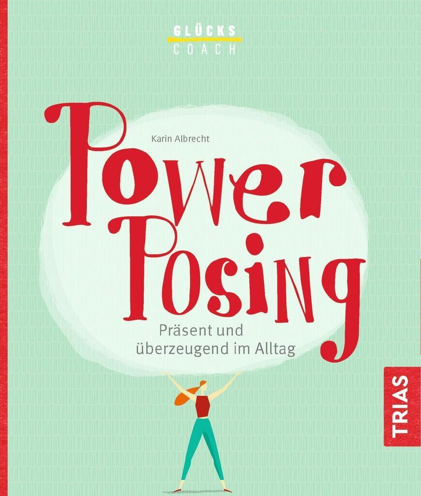 Glückscoach - Power-Posing als Buch