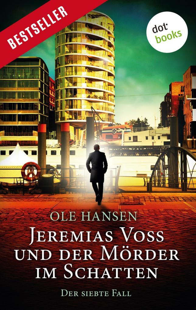 Jeremias Voss und der Mörder im Schatten - Der siebte Fall als eBook