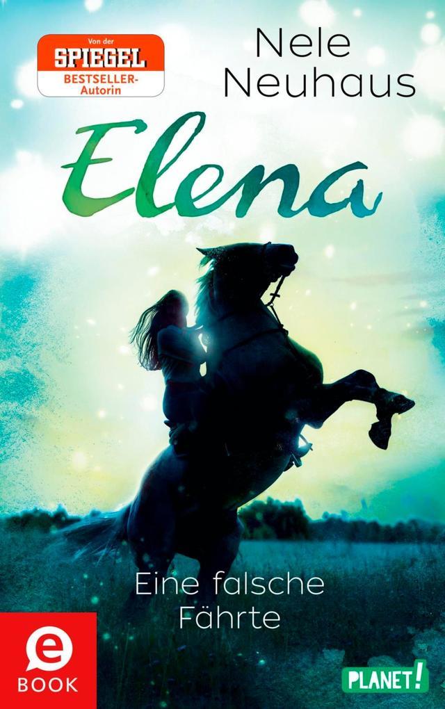 Elena - Ein Leben für Pferde 6: Eine falsche Fährte als eBook