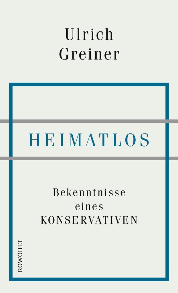 Heimatlos als Buch von Ulrich Greiner