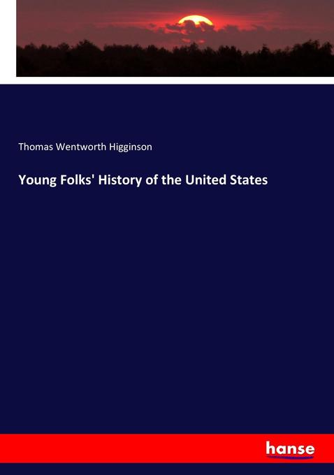 Young Folks' History of the United States als Buch von Thomas Wentworth Higginson