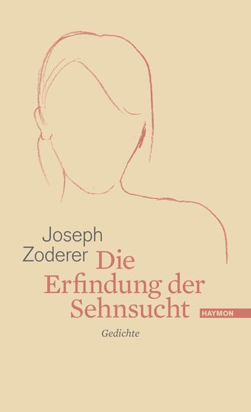 Die Erfindung der Sehnsucht als Buch von Joseph Zoderer