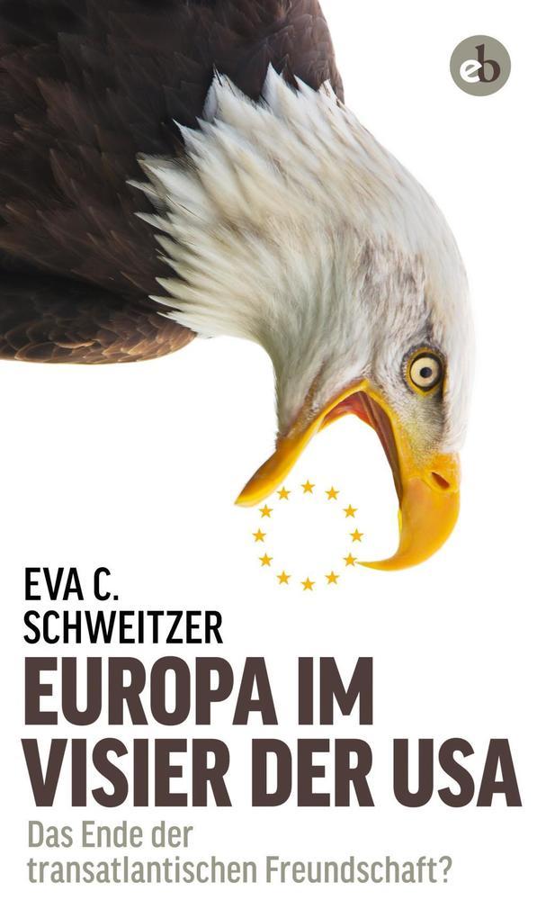 Europa im Visier der USA als Buch von Eva C. Schweitzer