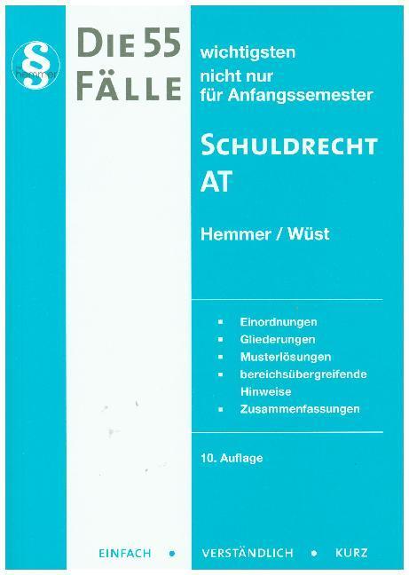 Die 55 wichtigsten Fälle zum Schuldrecht AT als Buch von Karl-Edmund Hemmer, Achim Wüst