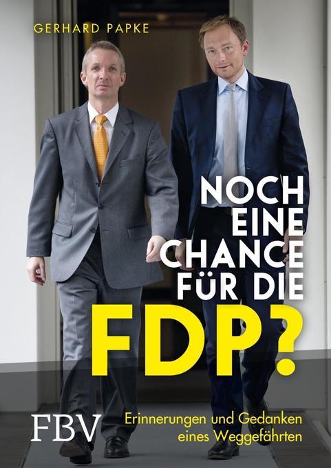 Noch eine Chance für die FDP? als Buch von Gerhard Papke