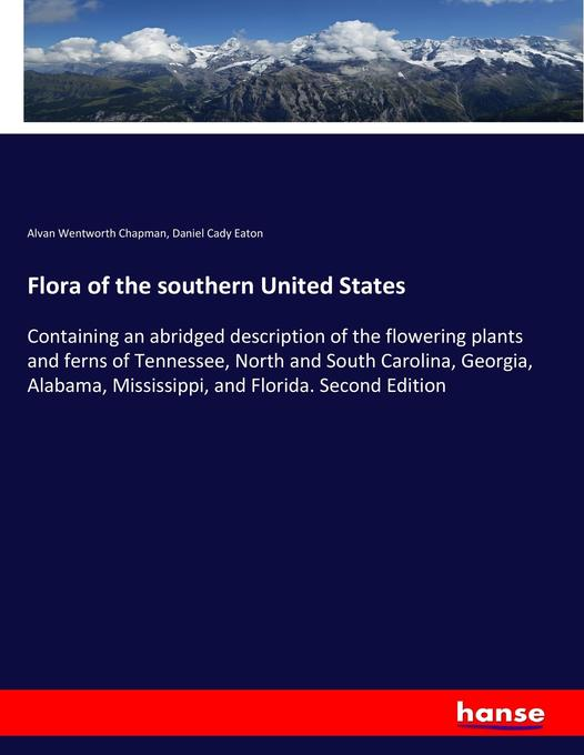 Flora of the southern United States als Buch von Alvan Wentworth Chapman, Daniel Cady Eaton