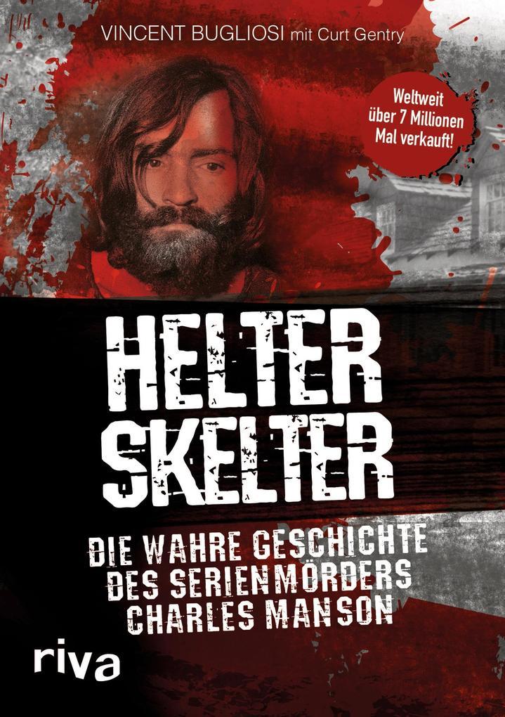 Helter Skelter als Taschenbuch von Vincent Bugliosi, Curt Gentry