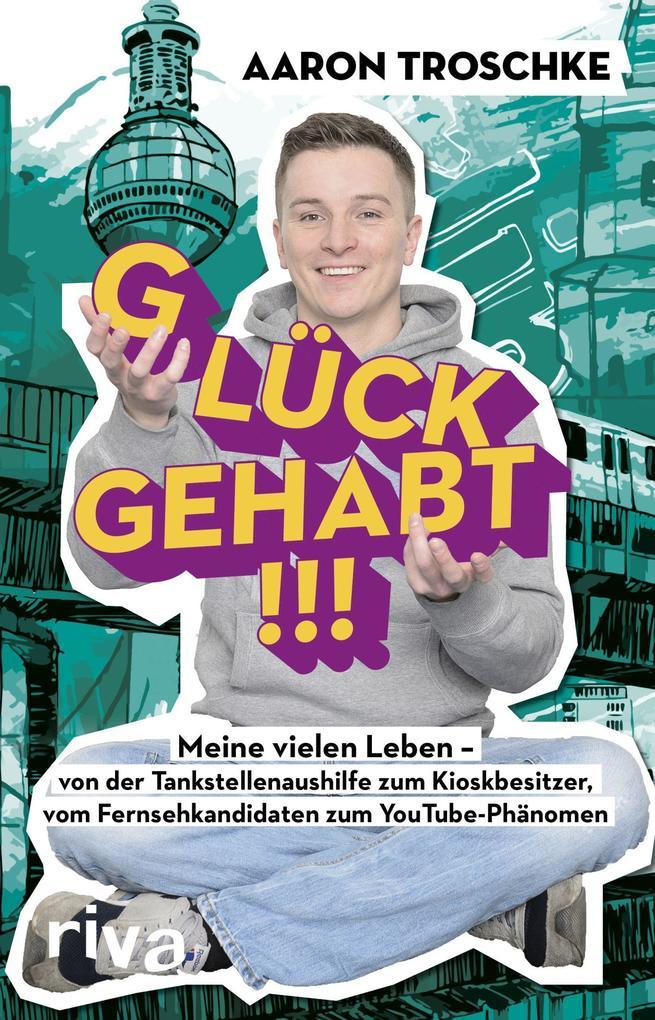 Glück gehabt!!! als Buch von Aaron Troschke, Anke Gebert