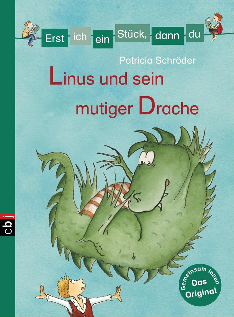 Erst ich ein Stück, dann du - Linus und sein mutiger Drache als eBook