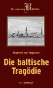 Baltische Tragödie als Buch von Siegfried von Vegesack