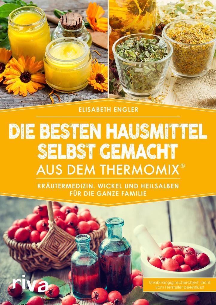 Die besten Hausmittel selbst gemacht aus dem Thermomix® als eBook