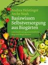 Basiswissen Selbstversorgung aus Biogärten
