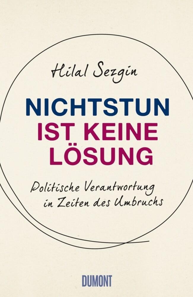 Nichtstun ist keine Lösung als Buch von Hilal Sezgin