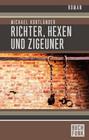 Richter, Hexen und Zigeuner: Historischer Roman