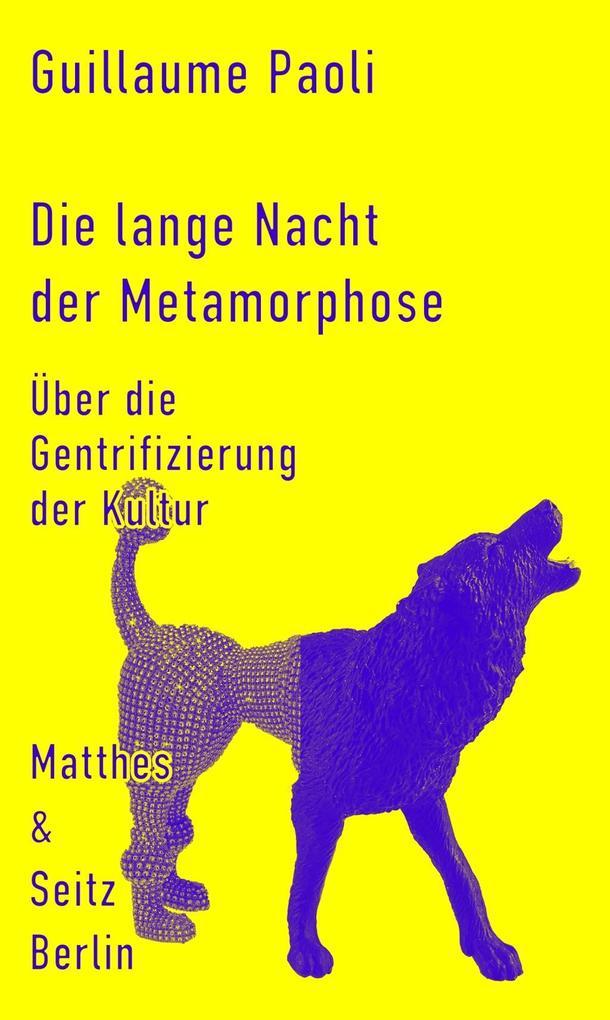 Die lange Nacht der Metamorphose als Buch von Guillaume Paoli
