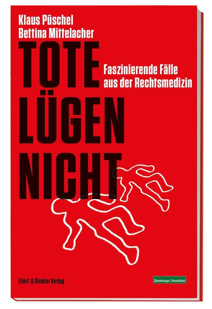 Tote lügen nicht als Buch von Klaus Püschel, Bettina Mittelacher