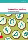 Der Genitivus absolutus: Ein Übungsheft für Griechisch