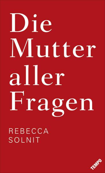 Die Mutter aller Fragen als Buch von Rebecca Solnit