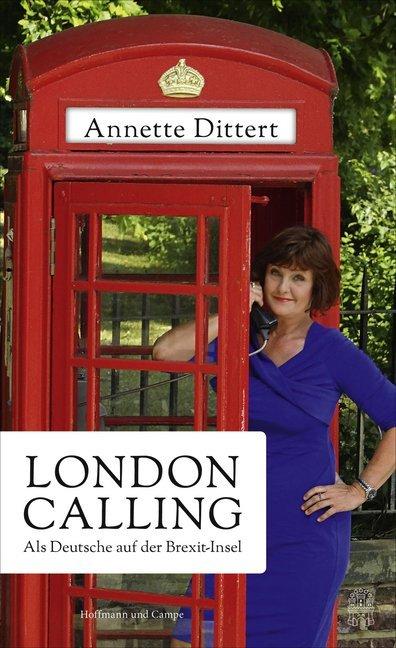 London Calling als Buch von Annette Dittert
