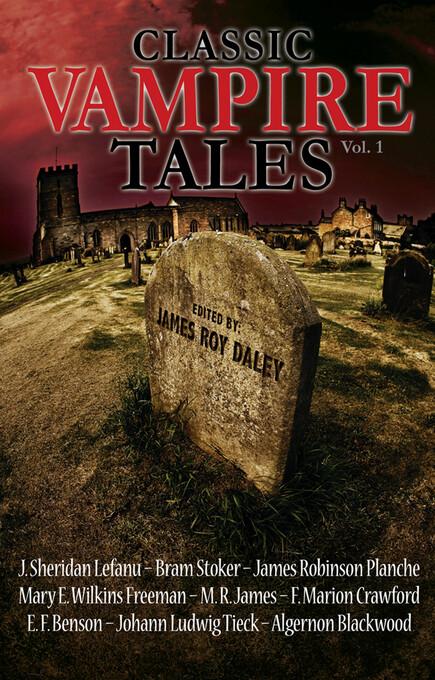 Classic Vampire Tales (Vol. 1) als eBook von James Roy Daley