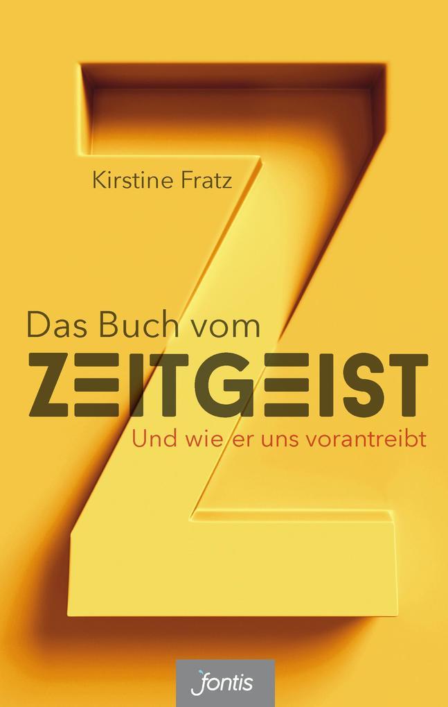 Das Buch vom Zeitgeist als Buch von Kirstine Fratz