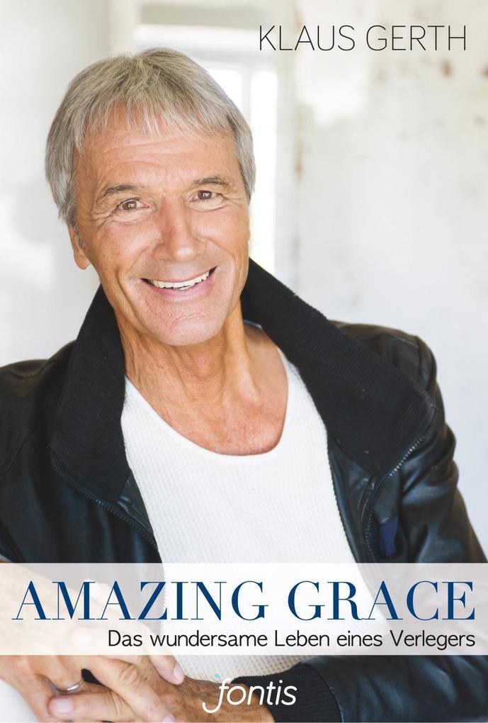 Amazing Grace als Buch von Klaus Gerth