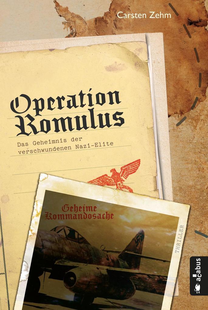 Operation Romulus. Das Geheimnis der verschwundenen Nazi-Elite als Buch