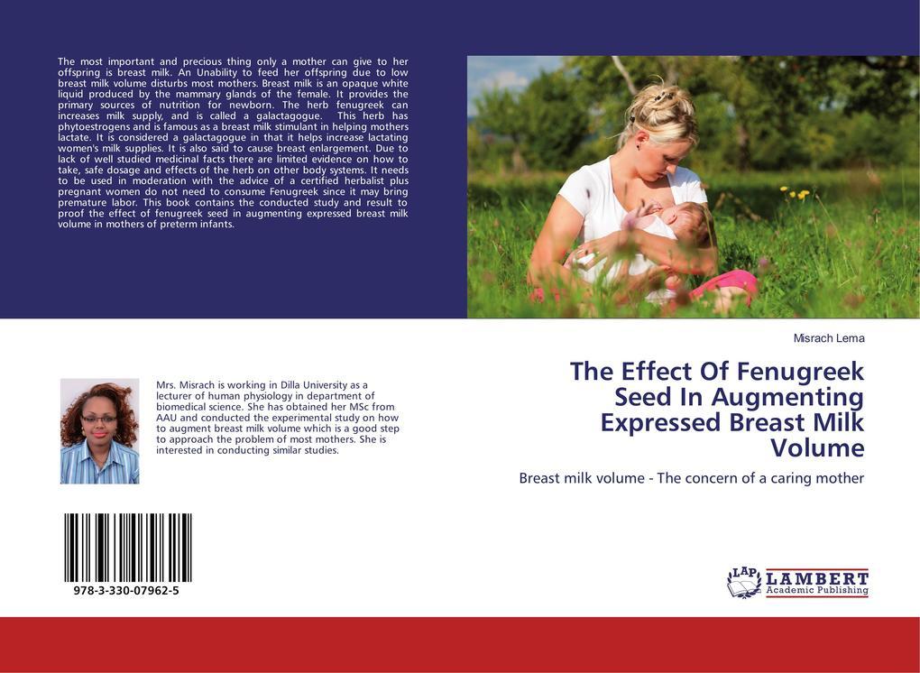 The Effect Of Fenugreek Seed In Augmenting Expressed Breast Milk Volume als Buch von Misrach Lema