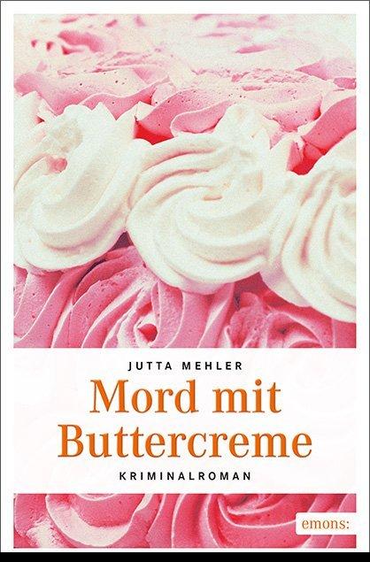 Mord mit Buttercreme als Taschenbuch
