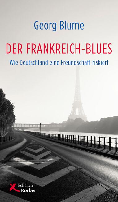 Der Frankreich-Blues als Buch von Georg Blume