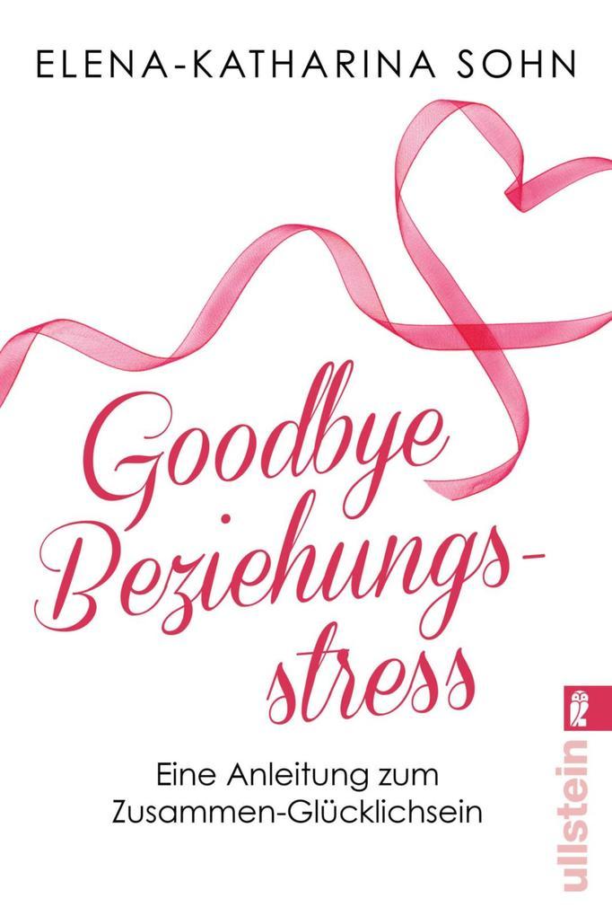 Sohn, E: Goodbye Beziehungsstress als eBook epub