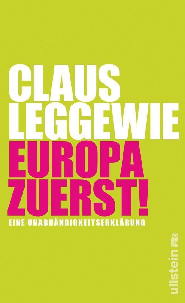 Europa zuerst! als Buch von Claus Leggewie