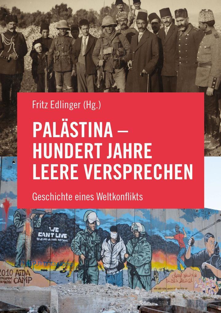 Palästina - Hundert Jahre leere Versprechen als Buch