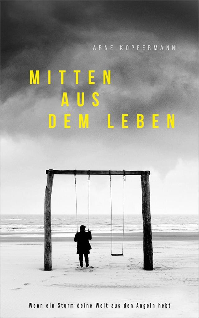 Mitten aus dem Leben als Buch von Arne Kopfermann