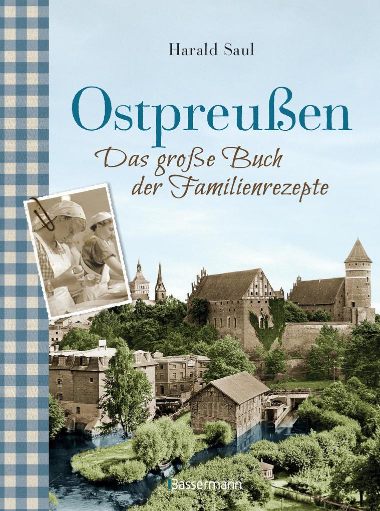 Ostpreußen - Das große Buch der Familienrezepte als eBook