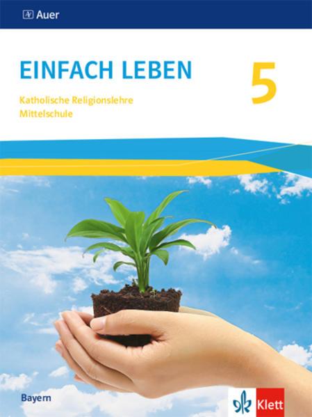 Einfach Leben 5. Ausgabe Bayern Mittelschule ab 2017 als Buch