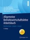 Allgemeine Betriebswirtschaftslehre Arbeitsbuch