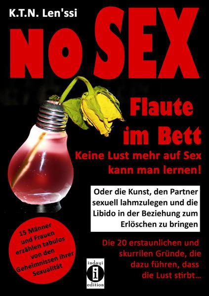 NO SEX - Flaute im Bett: Keine Lust mehr auf Sex kann man lernen! als Taschenbuch