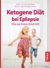 Ketogene Diät bei Epilepsie. Wie sie Ihrem Kind hilft