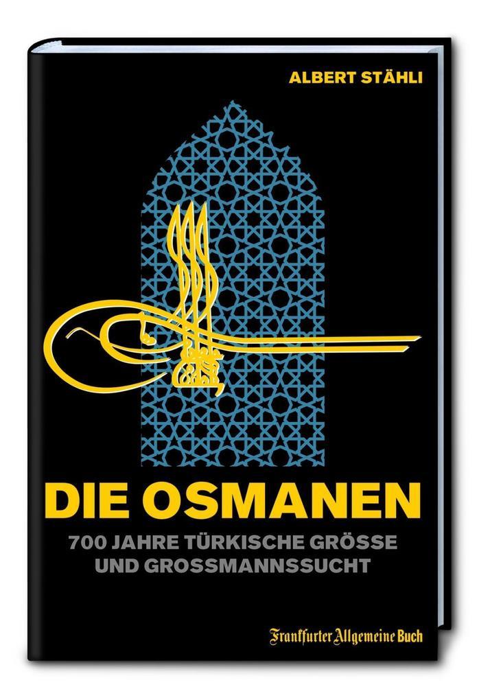 Die Osmanen als Buch von Albert Stähli