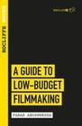 Rocliffe Notes - A Guide to Low Budget Filmmaking
