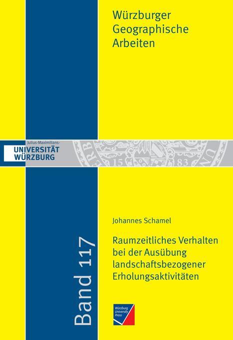 Raumzeitliches Verhalten bei der Ausübung landschaftsbezogener Erholungsaktivitäten vor dem Hintergrund des demographischen Wandels als Buch