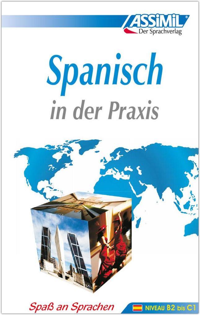 ASSiMiL Spanisch in der Praxis. Fortgeschrittenenkurs für Deutschsprechende. Lehrbuch (Niveau B2-C1) als Buch
