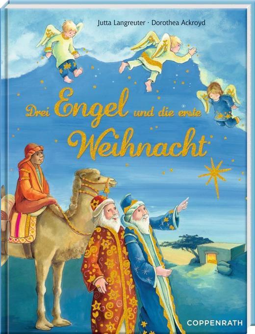 Drei Engel und die erste Weihnacht als Buch (gebunden)