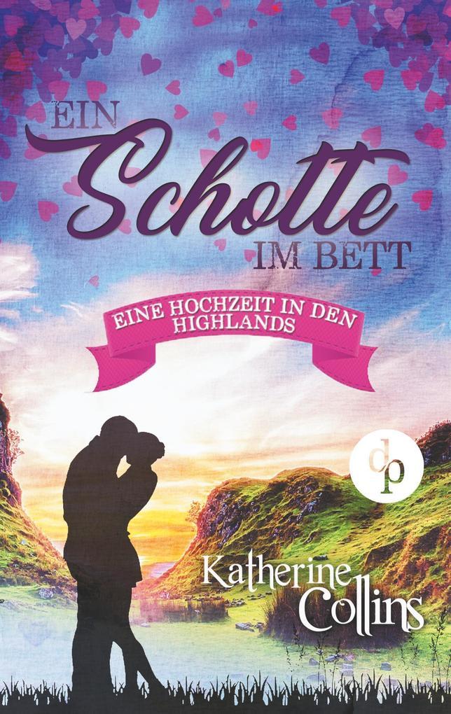 Ein Schotte im Bett (Liebe, Romantik, Chick-lit) als Buch
